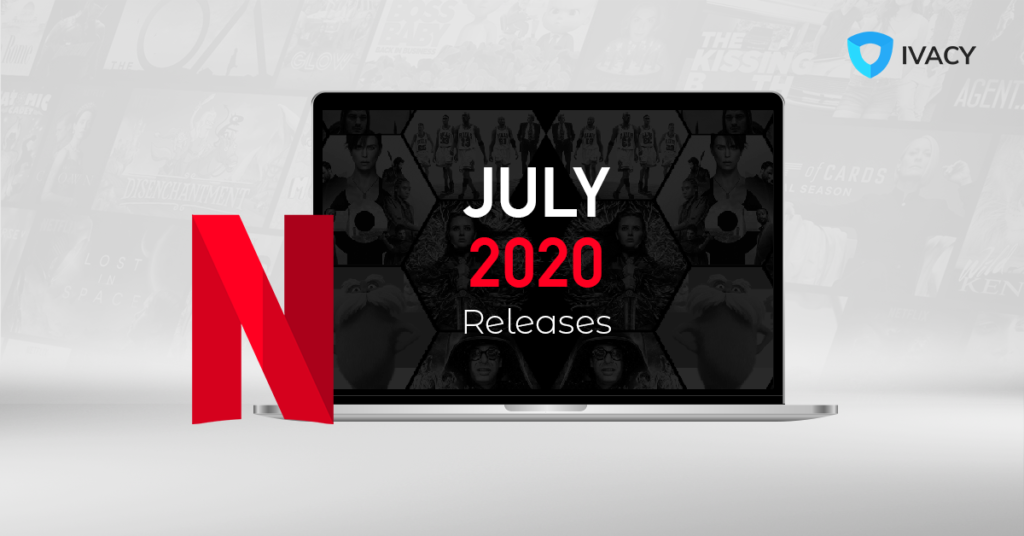 Everything New On Netflix In July 2020