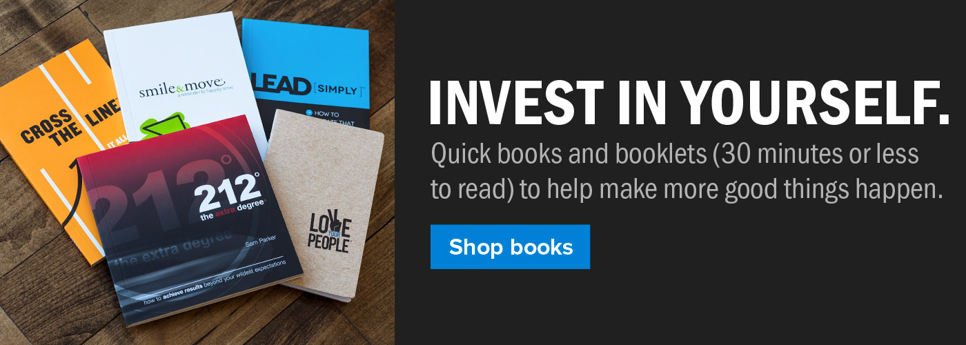 Invest in yourself. Quick books and booklets (30 minutes or less to read) to help you make more good things happen. Shop books.