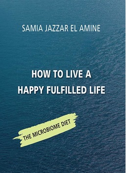 How to Live a Happy Fulfilled Life