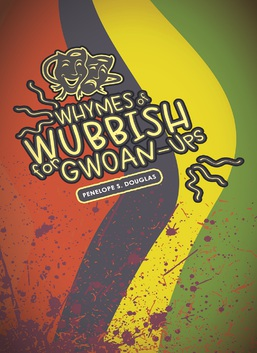 Whymes of Wubbish for Gwoan Ups