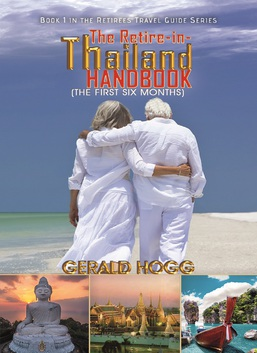 The Retire-in-Thailand Handbook (The First Six Months)