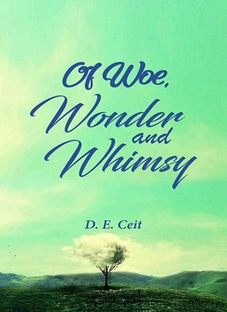 Of Woe, Wonder and Whimsy