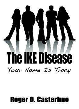 The IKE Disease