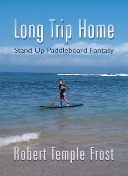 Long Trip Home - Stand up Paddleboard Fantasy