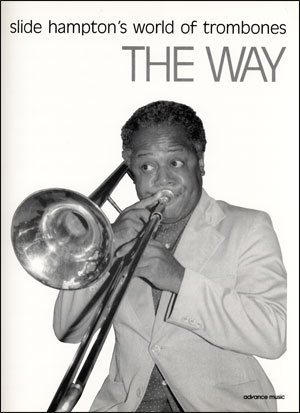 The Way - Slide Hampton Trombone Arrangement