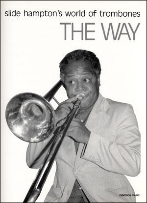 The Way - Slide Hampton Trombone Arrangement
