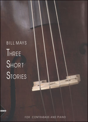 Three Short Stories, Bass & Piano - Bill Mays