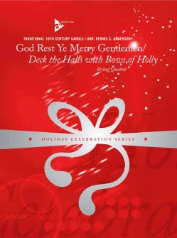 God Rest Ye Merry Gentlemen/Deck the Halls with Bows of Holly: String Quartet