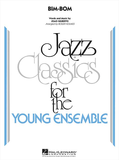 Bim-Bom: Jazz Classics for the Young Ensemble