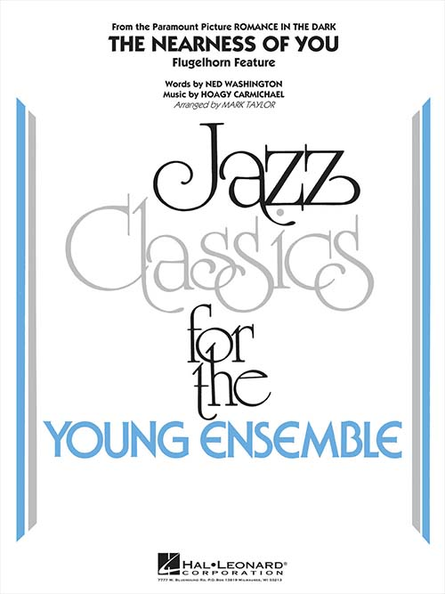The Nearness of You (Flugelhorn Feature): Jazz Classics for the Young Ensemble