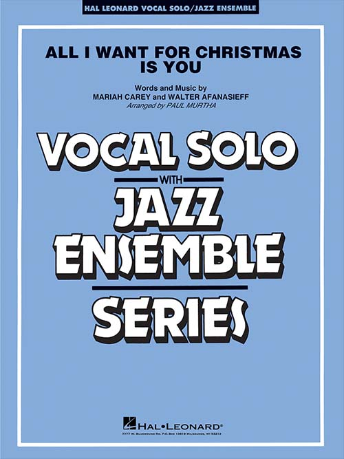 All I Want for Christmas Is You: Vocal Solo with Jazz Ensemble