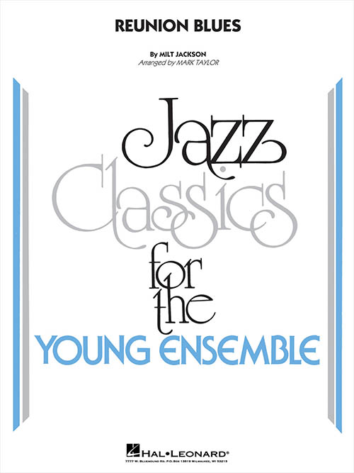 Reunion Blues: Jazz Classics for the Young Ensemble
