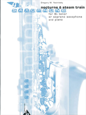 Nocturne and Steam Train for B Flat Tenor or Soprano Saxophone and Piano