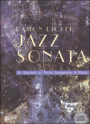 Ramon Ricker - Jazz Sonata - B Flat Soprano or Tenor Saxophone & Piano