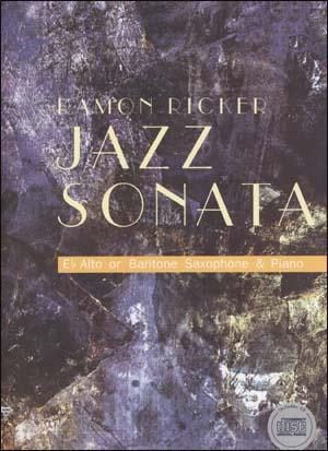 Ramon Ricker - Jazz Sonata - E Flat Alto or Baritone Saxophone & Piano