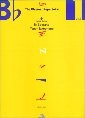 The Klezmer Repertoire Volume 1 for Bb Soprano/Tenor Saxophone