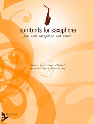 "Spirituals for Saxophone for Alto Saxophone and Organ - ""Swing Low, Sweet Chariot"""