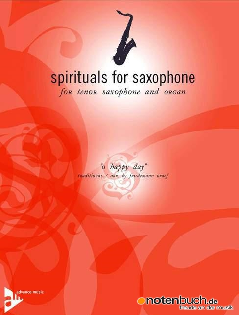 "Spirituals For Saxophone - Tenor Sax & Organ Arrangement - ""Oh Happy Day"""