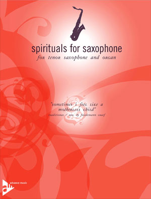 "Spirituals for Saxophone for Tenor Saxophone and Organ - ""Sometimes I Feel Like A Motherless Child"""