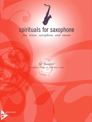 "Spirituals for Saxophone for Tenor Saxophone and Organ - ""Oh Freedom"""