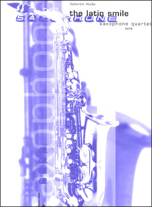 The Latin Smile - Saxophone Quartet (SATB)