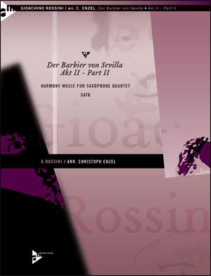 Der Barbier von Sevilla (The Barber of Seville) Akt II - Part II - Sax Quartet (SATB)