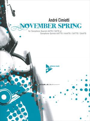November Spring for Saxophone Quartet AATB/SATB or Saxophone Quintet AATTB/AAATB