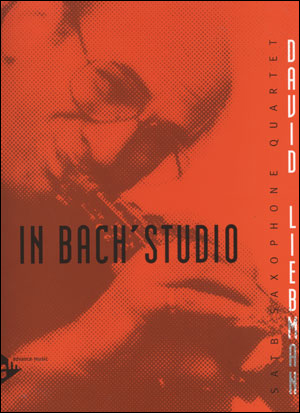 In Bach's Studio - Saxophone Quartet SATB -  by David Liebman