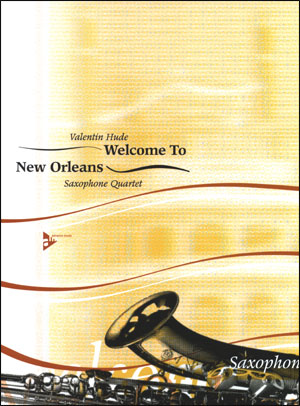 Welcome To New Orleans - Saxophone Quartet