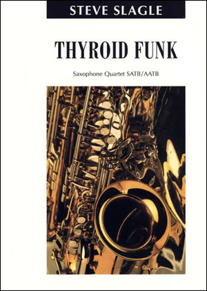 Thyroid Funk - Saxophone Quartet (SATB/AATB)