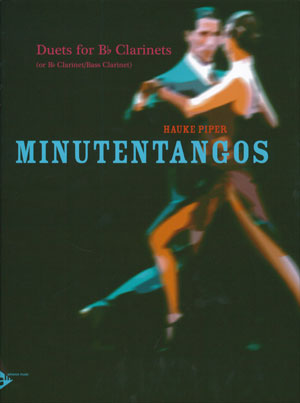 Minutentangos - Duets for Bb Clarinets (or Bb Clarinet/Bass Clarinet)