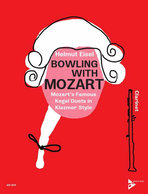 Bowling With Mozart: Mozart's Famous Kegel Duets in Klezmer Style