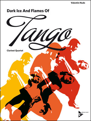 Dark Ice and Flames of Tango - Clarinet Quartet