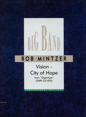 Bob Mintzer Big Band Arrangement - Vision - City of Hope
