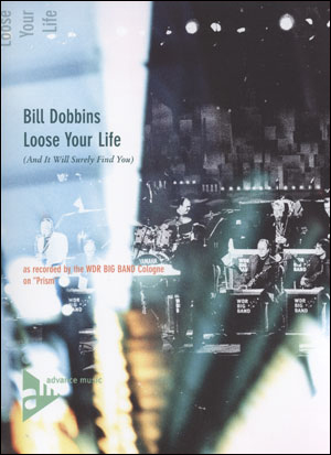 "WDR - Big Band Arrangements from ""Prism"" - Bill Dobbins: Loose Your Life"
