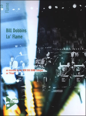 "WDR - Big Band Arrangements from ""Prism"" - Bill Dobbins: Lo' Flame"