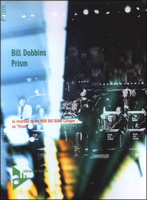 "WDR - Big Band Arrangements from ""Prism"" - Bill Dobbins: Prism"