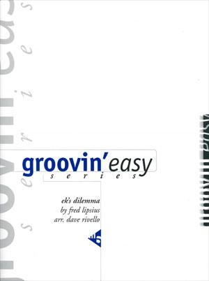 Groovin' Easy Series - Ek's Dilemma