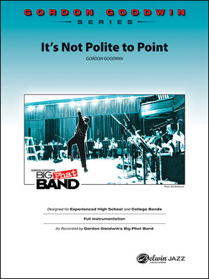 It's Not Polite to Point: Gordon Goodwin Series