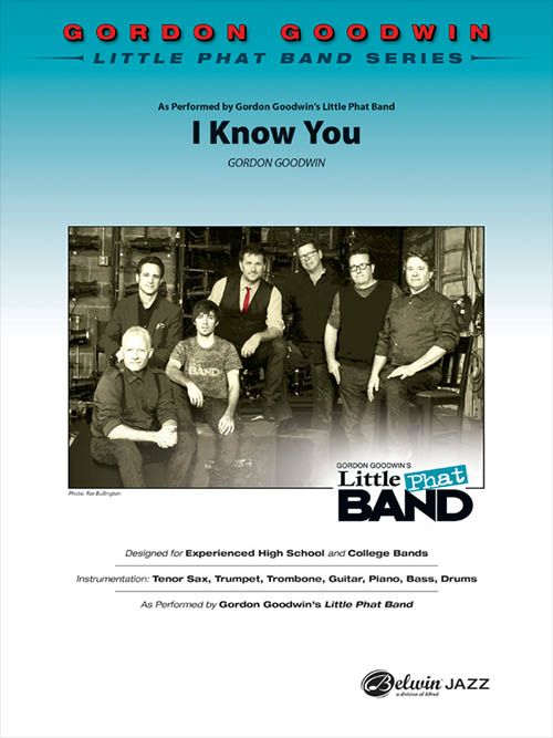 I Know You: Gordon Goodwin Little Phat Band Series