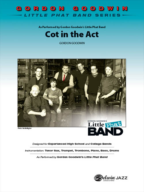 Cot in the Act: Gordon Goodwin Little Phat Band Series