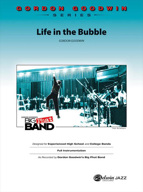 Life in the Bubble: Gordon Goodwin Series