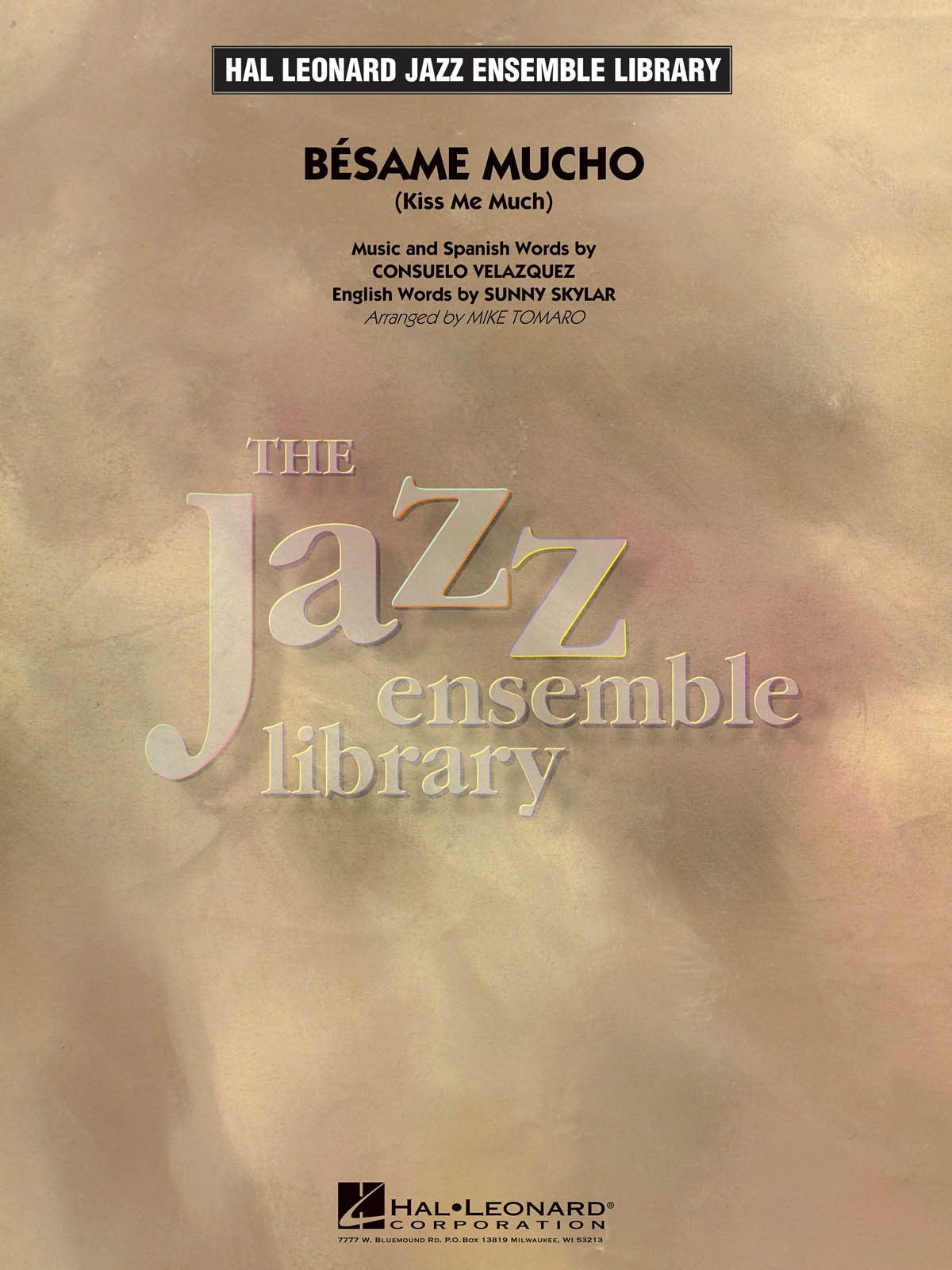 Bésame Mucho (Kiss Me Much): The Jazz Ensemble Library