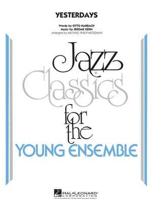Yesterdays: Jazz Classics for the Young Ensemble
