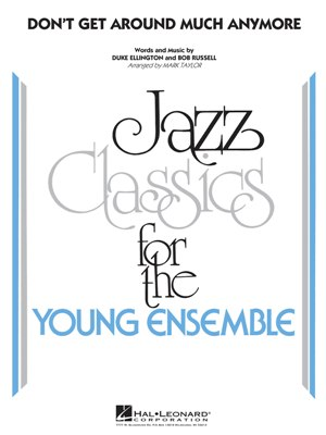 Don't Get Around Much Anymore: Jazz Classics for the Young Ensemble