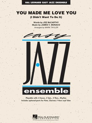 You Made Me Love You (I Didn't Want To Do It): Easy Jazz Ensemble