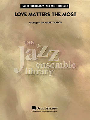 Love Matters Most: The Jazz Ensemble Library