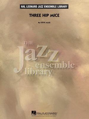 Three Hip Mice: The Jazz Ensemble Library