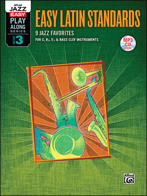 Alfred Jazz Easy Play-Along Series, Vol. 3: Easy Latin for C, B Flat, E Flat & Bass Clef