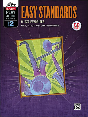 Alfred Jazz Easy Play-Along Series, Vol. 2: Easy Standards for C, B-Flat, E-Flat & Bass Clef